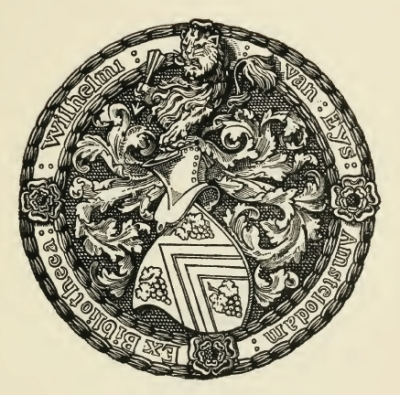Fine circular Ex Libris with arms, and legend in border, Ex Bibliotheca Wilhelmi van Eys, Amstelodam.